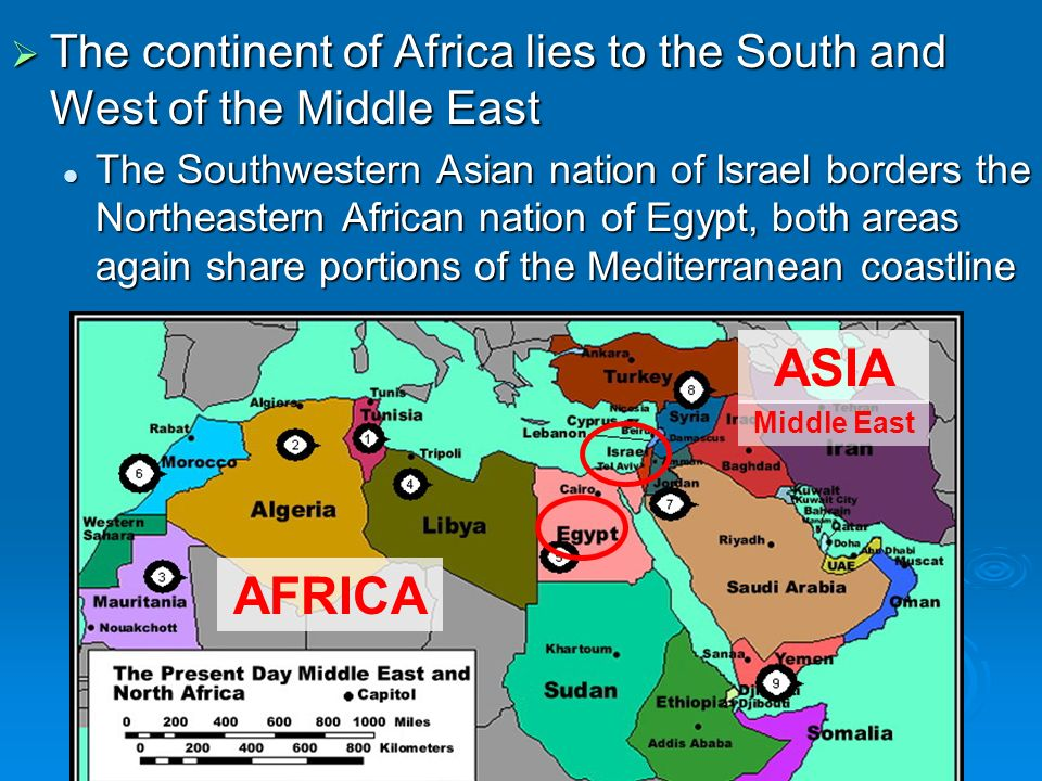 The continent of Africa lies to the South and West of the Middle East