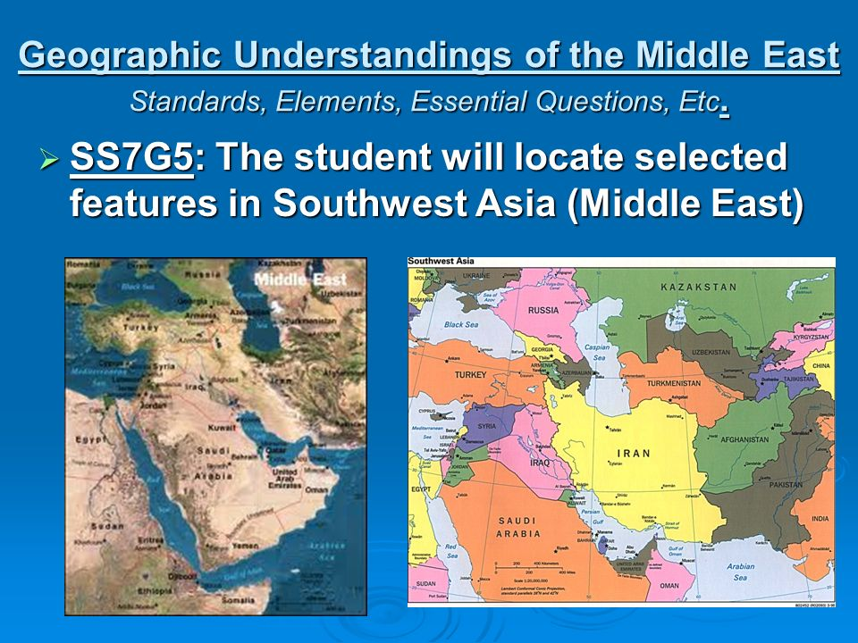 Geographic Understandings of the Middle East Standards, Elements, Essential Questions, Etc.