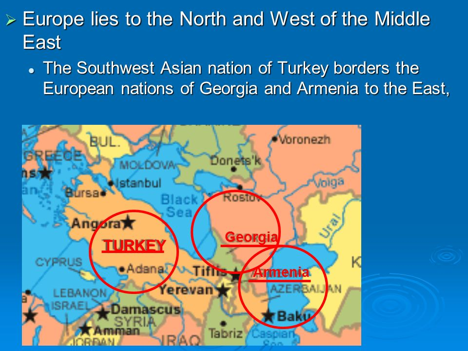 Europe lies to the North and West of the Middle East