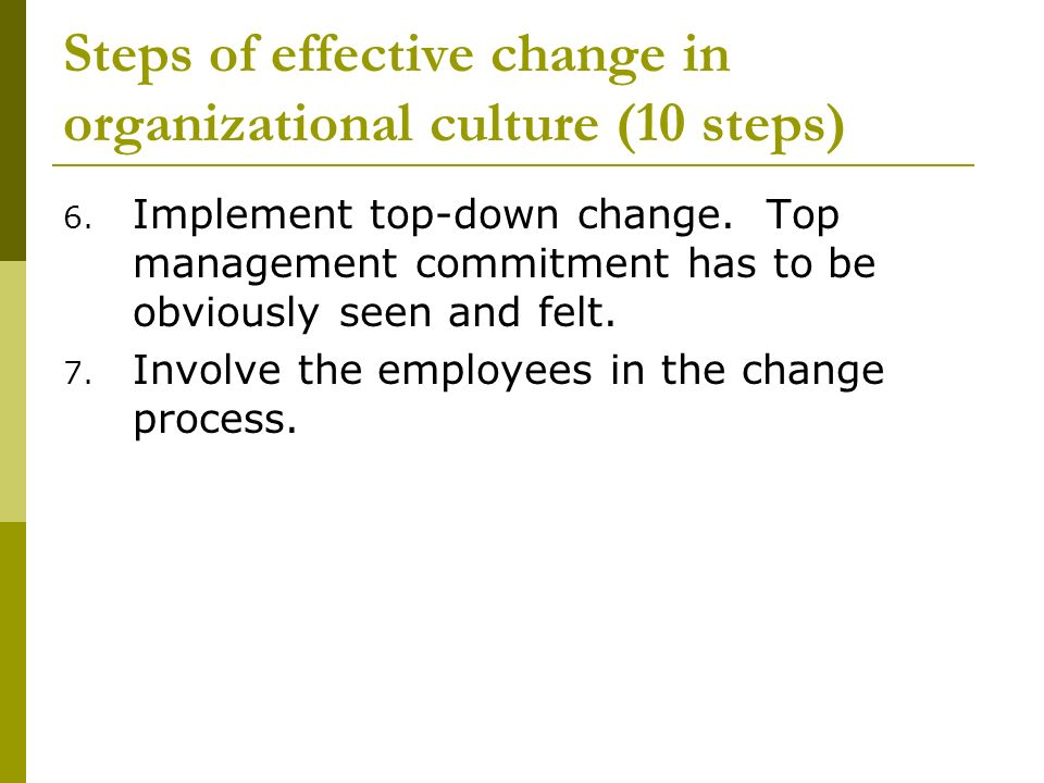 determine effectiveness of implemented organizational change How to evaluate the impact of change on the organization  need evaluation by owners or managers who will determine the impact of the change change is not always .