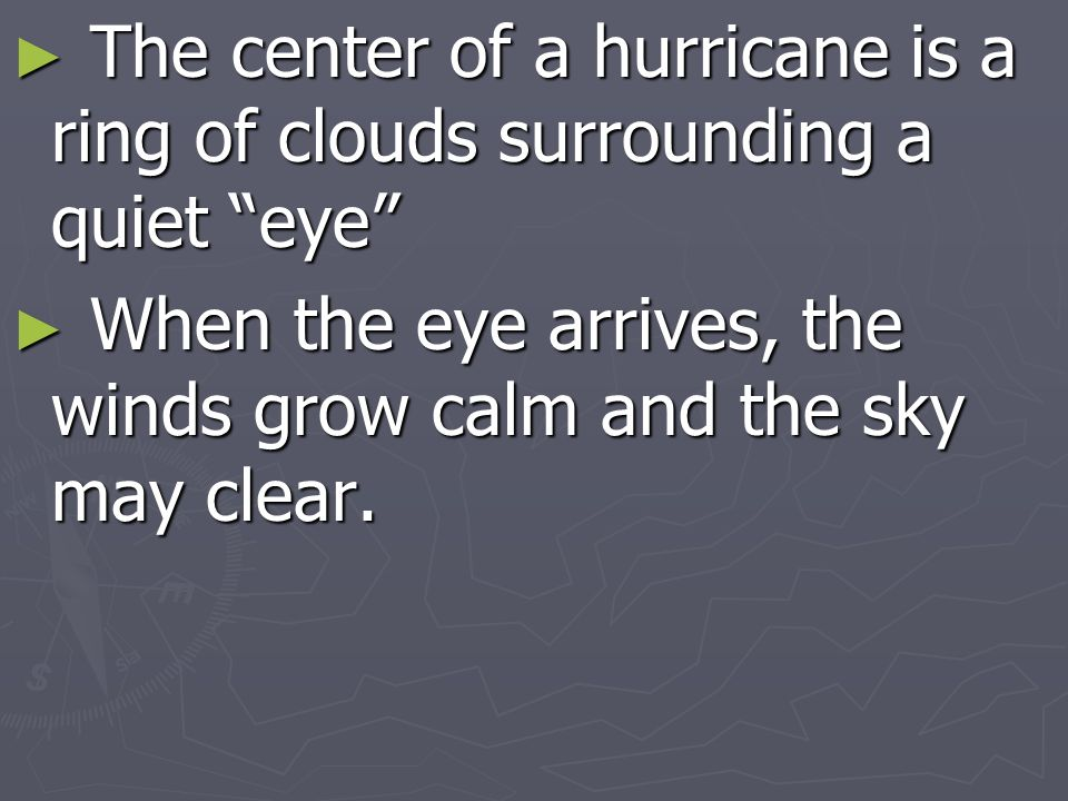 The center of a hurricane is a ring of clouds surrounding a quiet eye