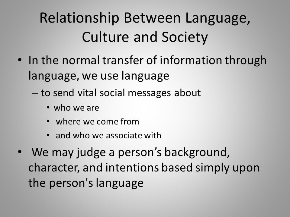 language and culture relationship essay The relationships between language, thought and culture have been one of the myths of language for centuries this paper will assess the power of language and the mutual influence between language and culture by observing cognition of different language speakers.