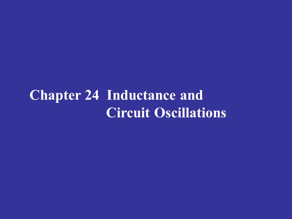 Chapter 24 Inductance and