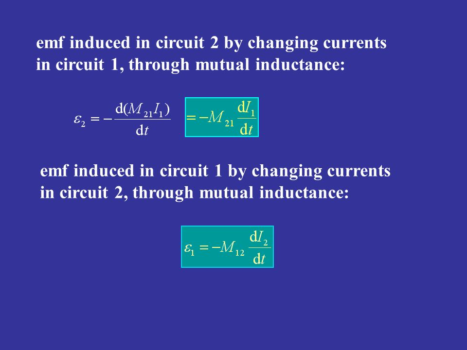 emf induced in circuit 2 by changing currents in circuit 1, through mutual inductance: