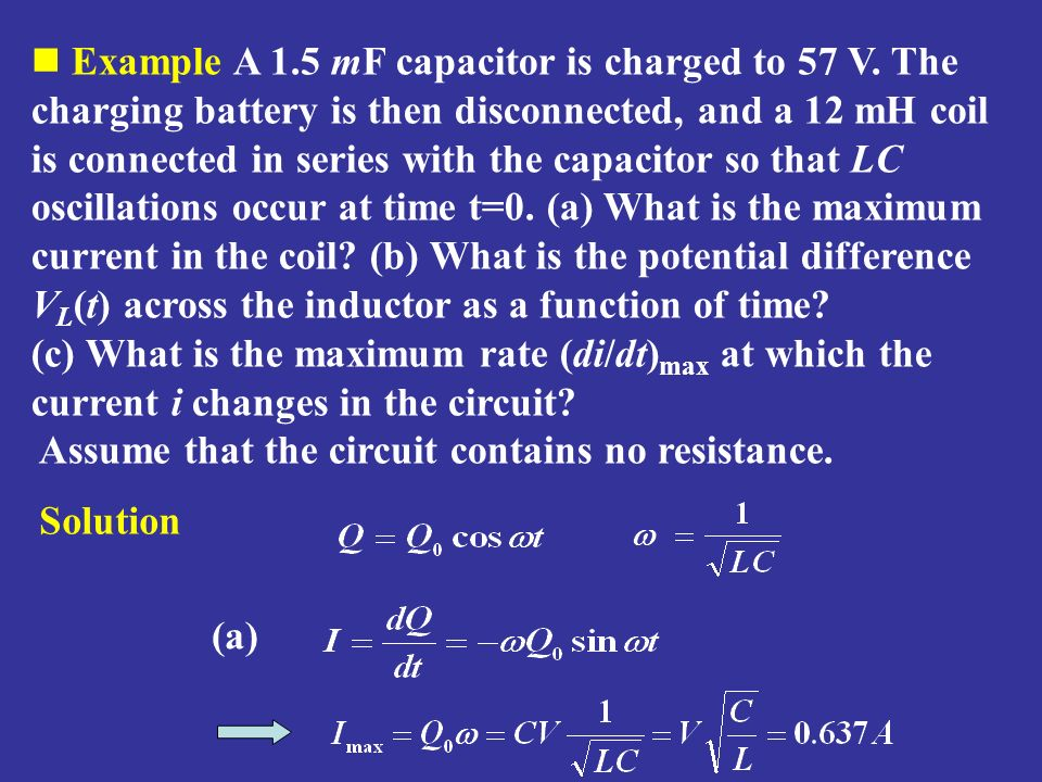 Example A 1. 5 mF capacitor is charged to 57 V