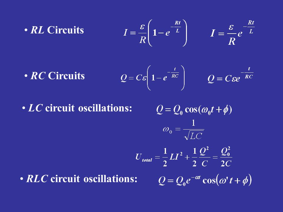 RL Circuits RC Circuits LC circuit oscillations: RLC circuit oscillations: