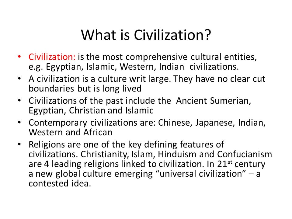 what is civilazation Civilization definition, an advanced state of human society, in which a high level of culture, science, industry, and government has been reached see more.