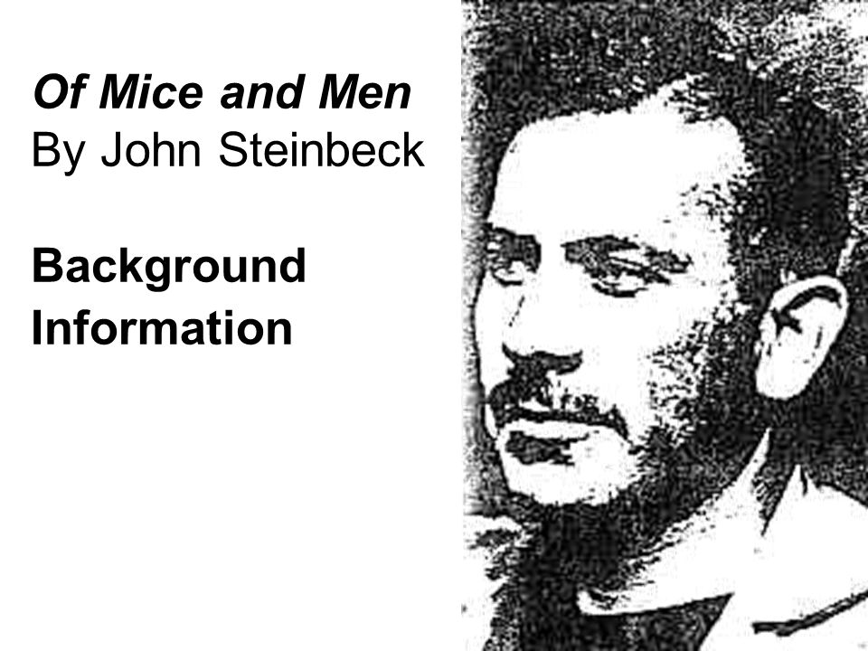 the social protest in john steinbecks of mice and men John steinbeck's of mice and men is a touching tale of the friendship between two men--set against the backdrop of the united states during the depression of the 1930s.