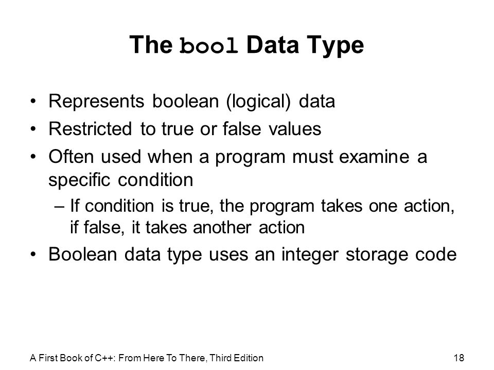 The bool Data Type Represents boolean (logical) data