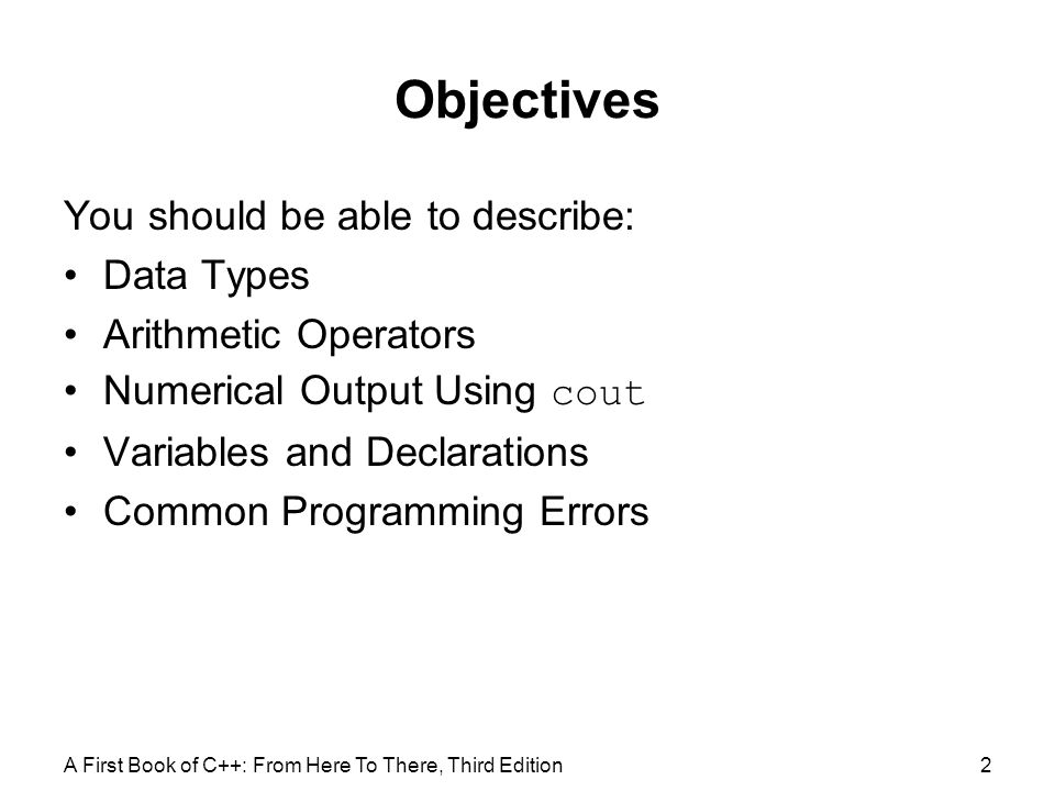 Objectives You should be able to describe: Data Types