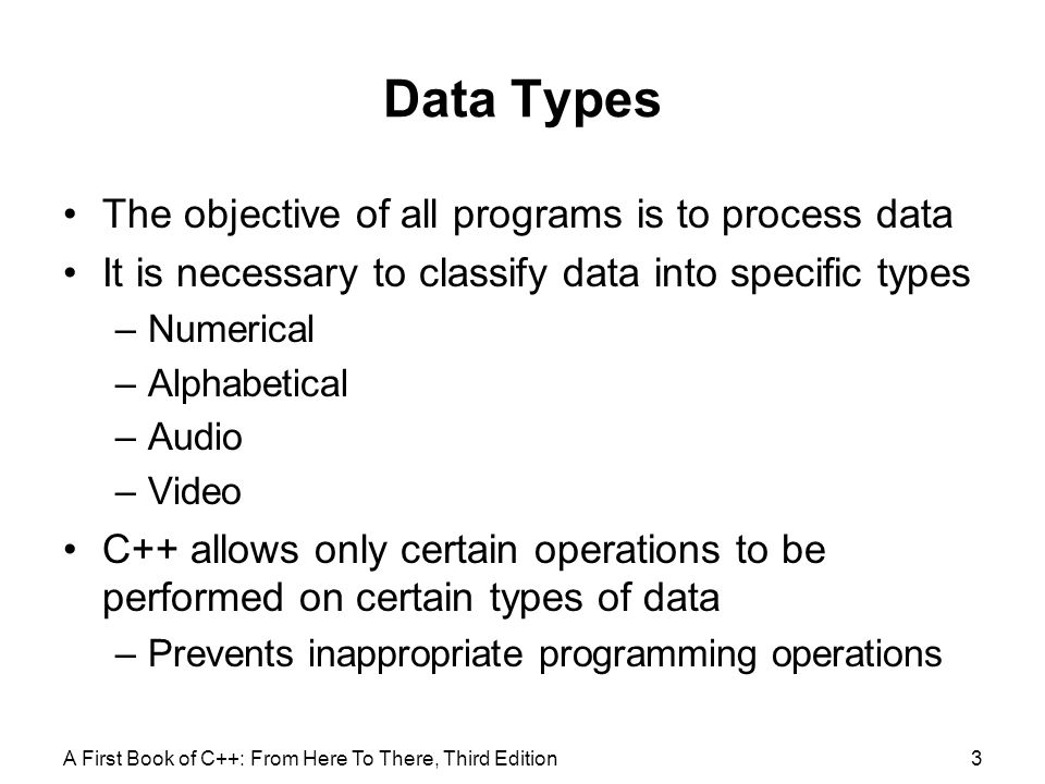 Data Types The objective of all programs is to process data