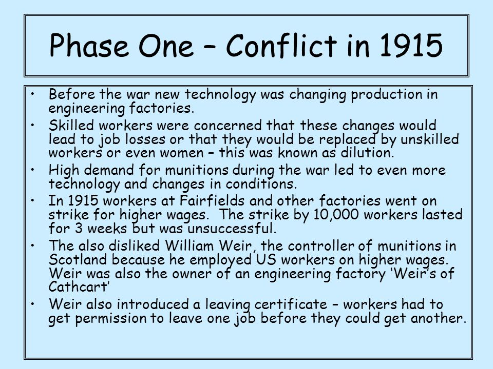 Phase One – Conflict in 1915 Before the war new technology was changing production in engineering factories.