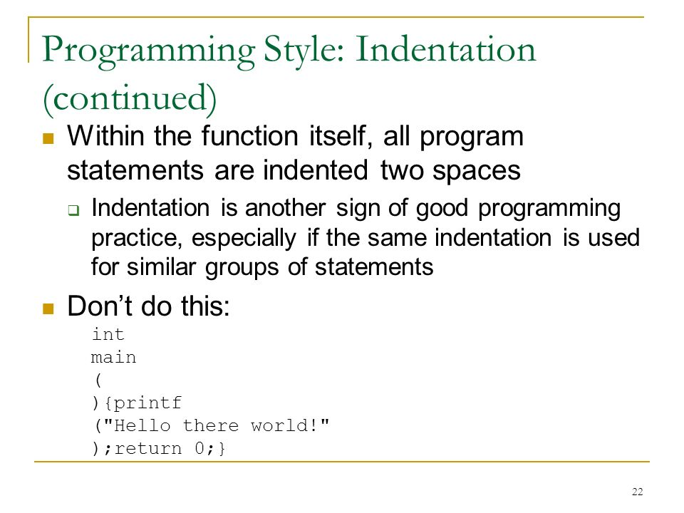 Programming Style: Indentation (continued)