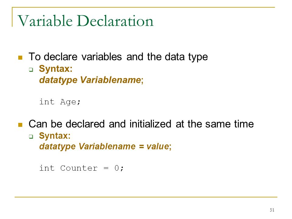 Variable Declaration To declare variables and the data type