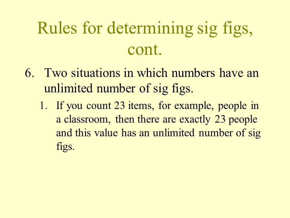 Rules for determining sig figs, cont.