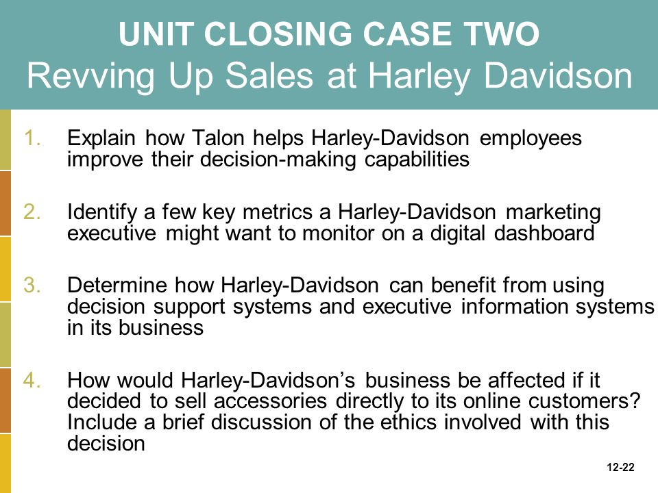 "how can harley davidson benefit from using decision support systems and executive information system Managing groups and teams/print version  work groups"" at a harley-davidson motor  important information from reaching decision makers."