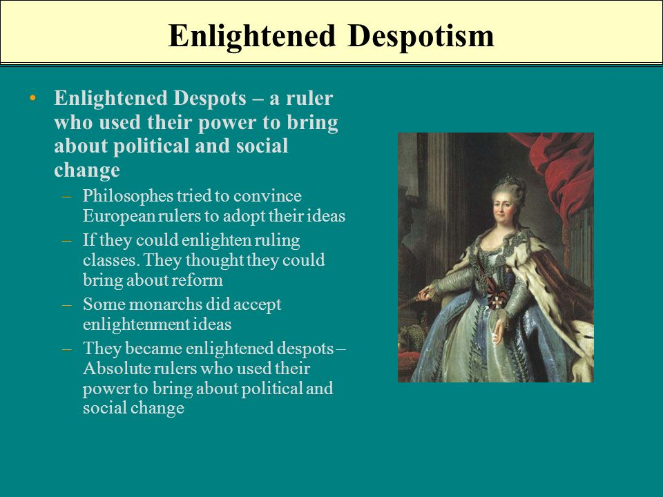 enlightened despotism -middle class-obnoxious jerk-enlightened despotism is the way to go-not concerned with politics freedom of thought-treatise of toleration-points out how toleration was successful in.