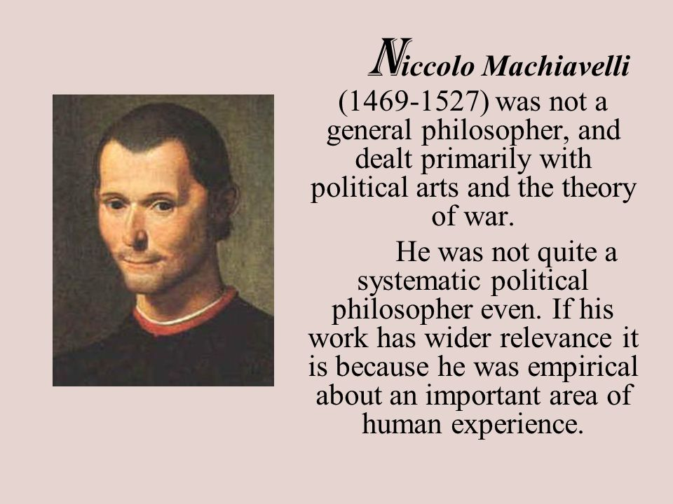 a biography of niccolo machiavelli a politician philosopher and author The full biography of niccolò machiavelli niccolò machiavelli philosopher, author, politician wwwbiographiesnet/people//en/niccolo_machiavelli born.