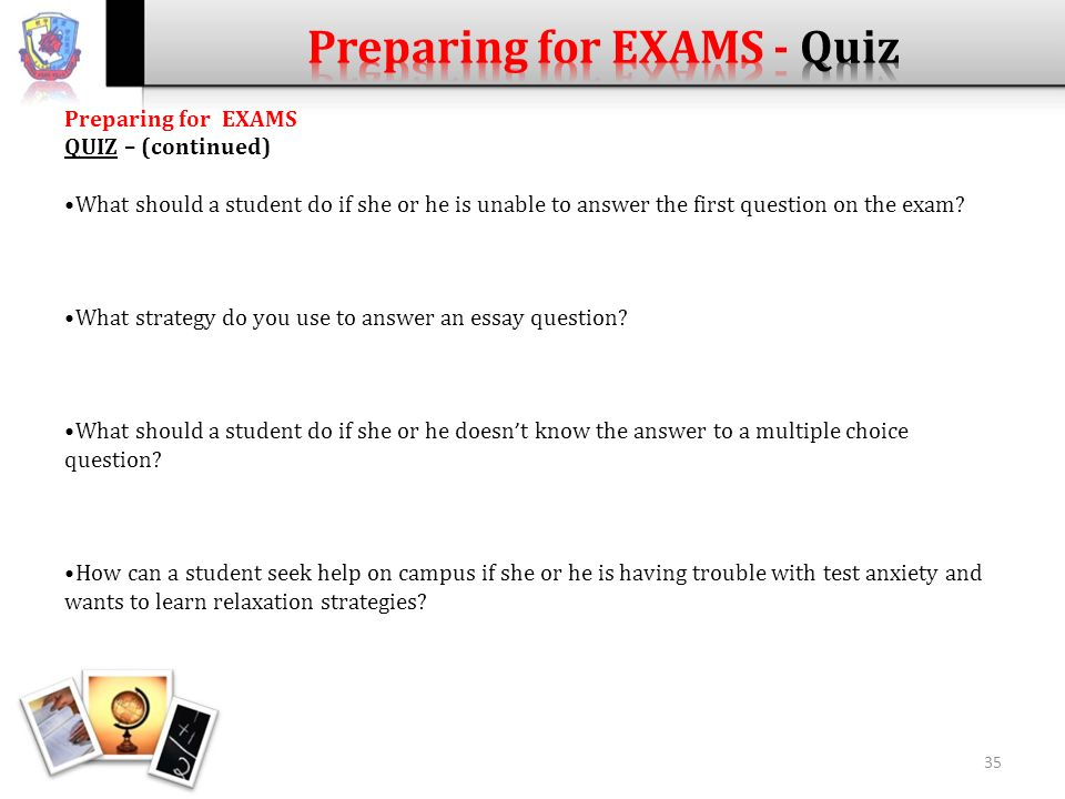 preparing for and taking exams essay Preparing for and taking exam essay queens university learning strategies and development: preparing for and taking exams at university.
