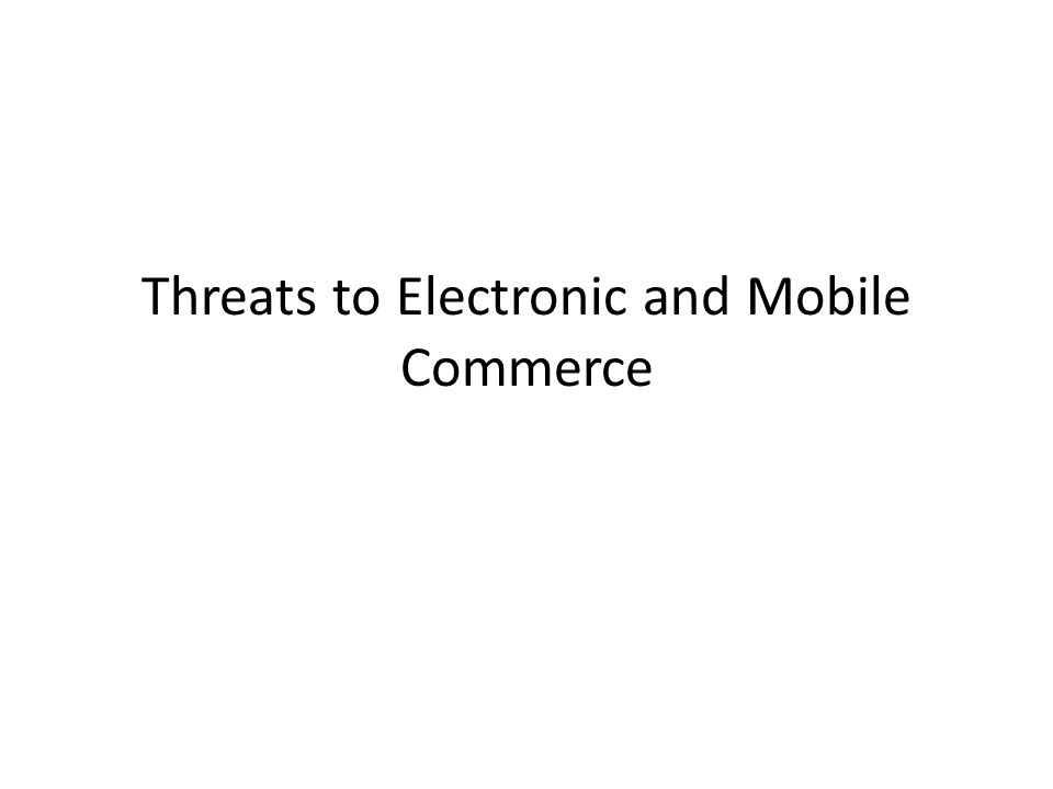 e commerce threats Mark vernon reveals the top five external threats to corporate it systems and suggests that a layered approach to defence  e-commerce internet infrastructure.