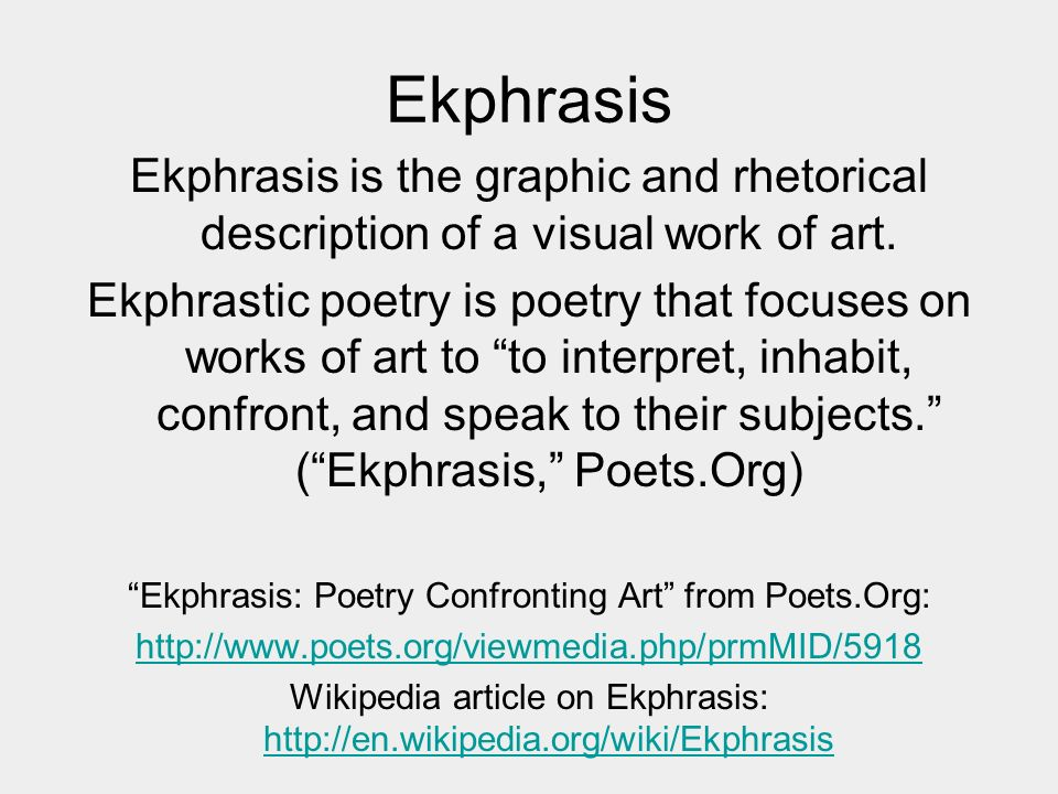 ekphrasis poetry confronting art essay Canadian literature: canadian literature, the body of written works produced by canadians reflecting the country's dual origin and its official bilingualism, the.