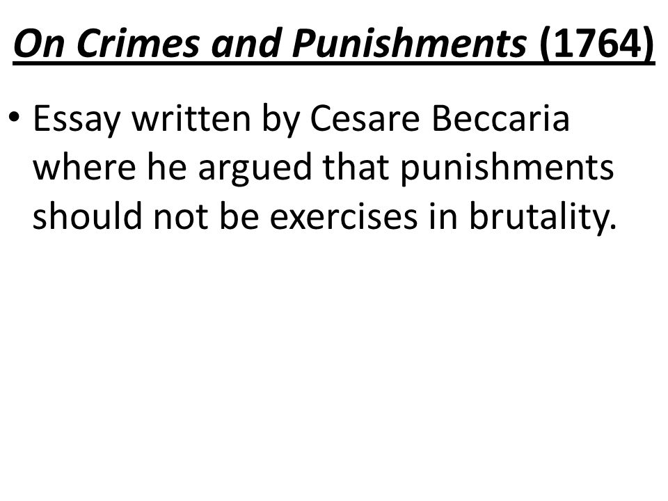"cesare beccaria essay on crimes and punishments 1764 (1764/2003) 'on crimes and punishment' - essay example this paper only explores cesare beccaria's theory on (on crimes and punishments)"" of 1764."