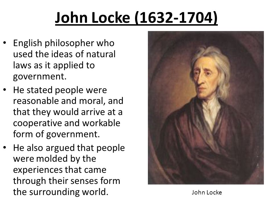 ideas of john locke a philosopher and physician He was a british empirical philosopher/physician of the enlightenment era some key points - aka father of liberalism, political thought, his ideas contributed to our very own declaration and so .