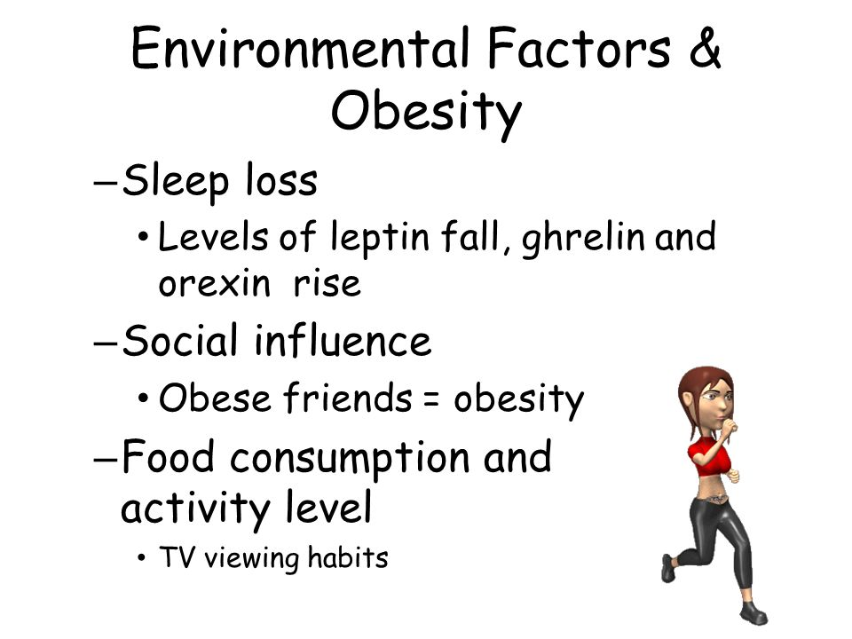 environmental factors of obesity Considering the social and physical environments in your rural obesity prevention strategy.
