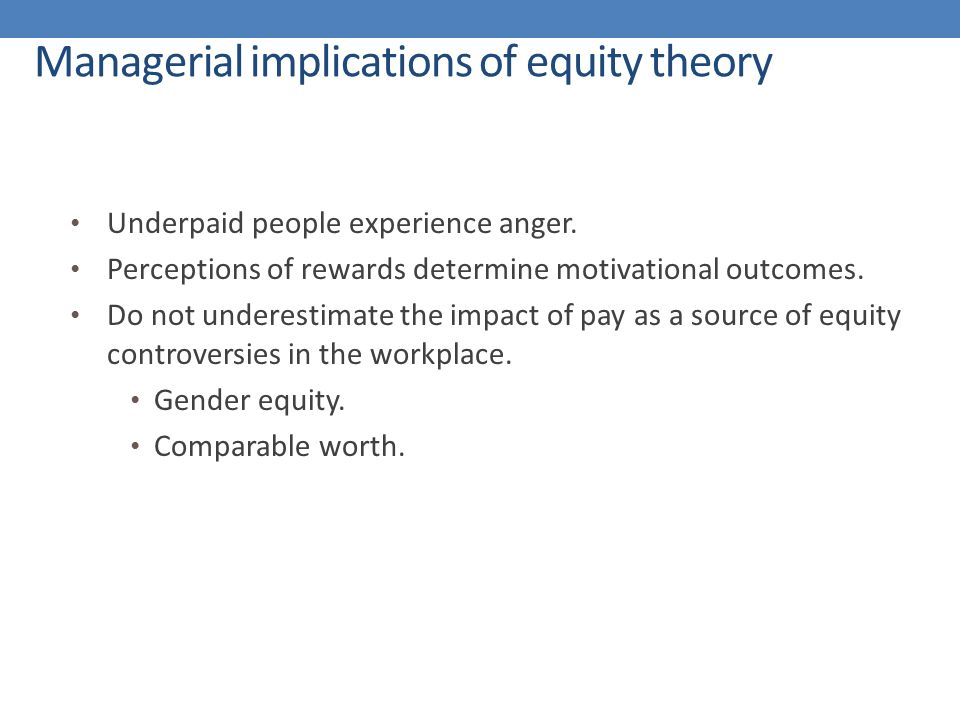 the limitations of equity theory in the workplace Psychosocial issues, work-life balance, mental health issues and their impact on  the safety and health  overview of the state of the art on actions directed at  workplace health and the research on the  informal sectors the values of  equity.