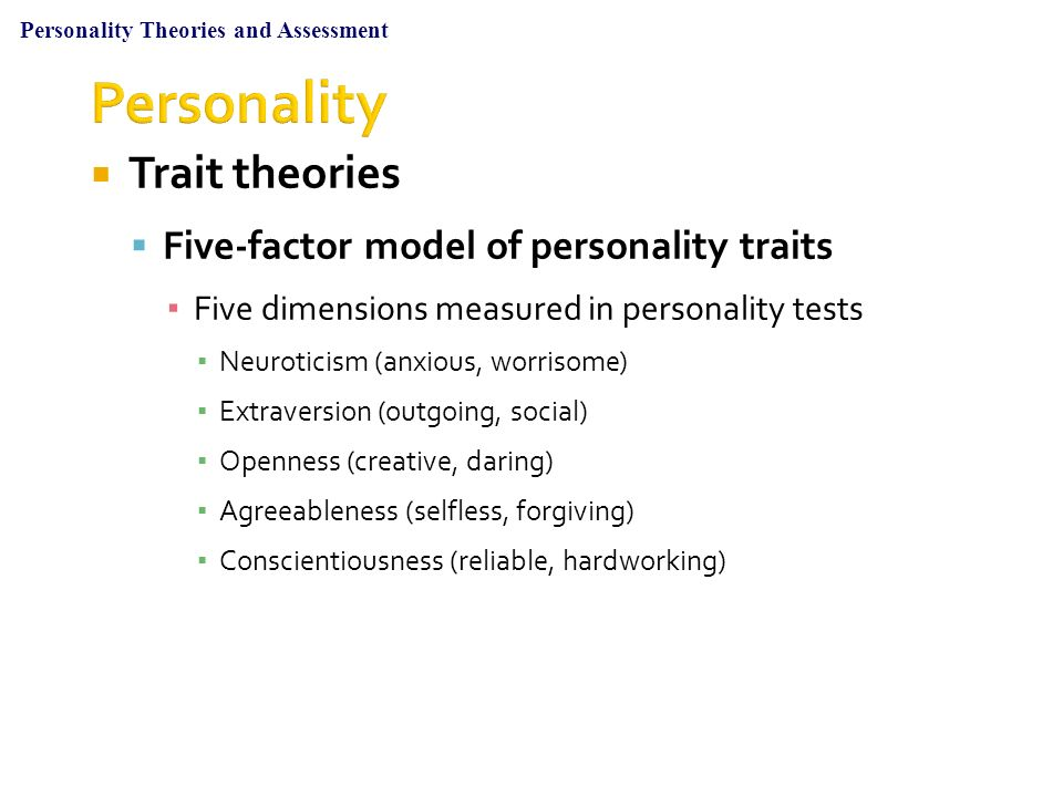 """an overview of the five personality trait theories How the """"big five"""" personality traits in science can help you build a  i loved this point he made, which really put things into perspective for me:  before you hire for a new role, you'll probably put together a job description."""