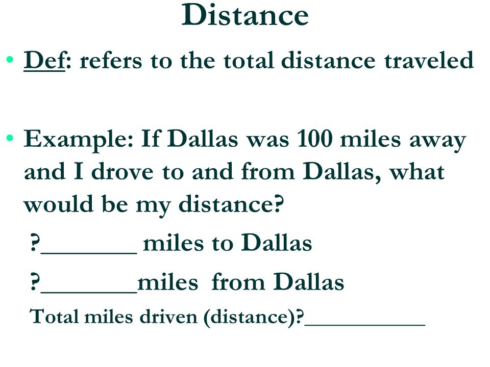 Distance Def: refers to the total distance traveled