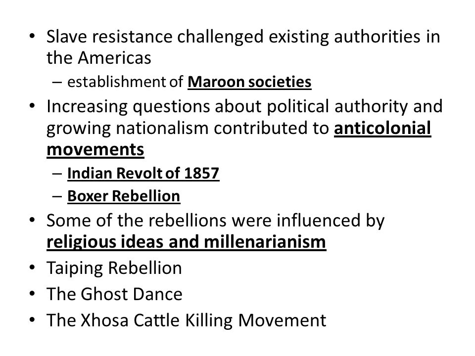 Slave resistance challenged existing authorities in the Americas