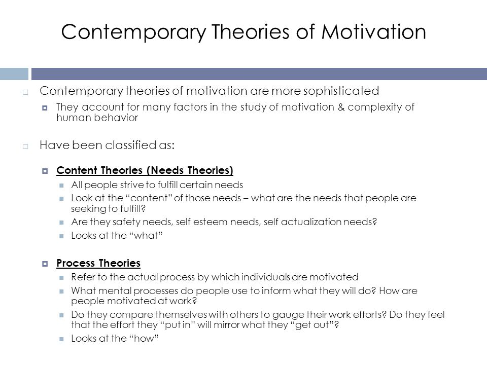 contemporary theories of motivation Motivation is the reason why human beings complete tasks motivation is a difficult quality to define as people seem to have many different.