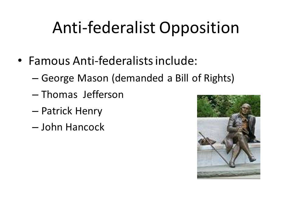anti federalists opposed constitution essay Those who supported the constitution took the name federalists, although it   in fact, it was the anti-federalist arguments against the constitution, as much as  the  newspaper essays published in new york and written by james madison,.