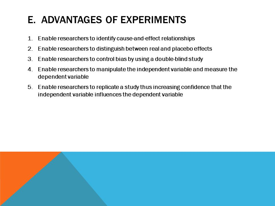 advantages of experimental research Laboratory experiments: definition, explanation, advantages and disadvantages posted on january 15,  the logic of the experimental method is that it is a controlled environment which enables the scientist to measure precisely the effects of independent variables on dependent variables, thus establishing cause and effect relationships.