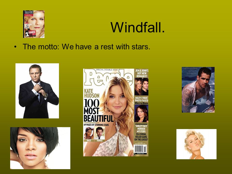 Windfall. The motto: We have a rest with stars.