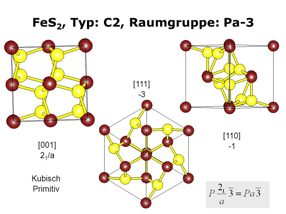 FeS2, Typ: C2, Raumgruppe: Pa-3