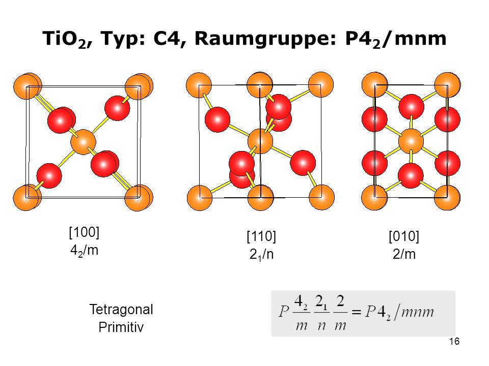 TiO2, Typ: C4, Raumgruppe: P42/mnm