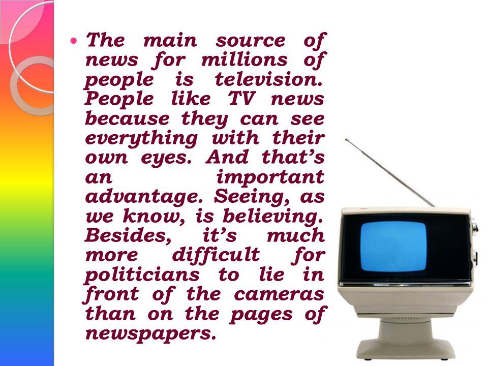 The main source of news for millions of people is television