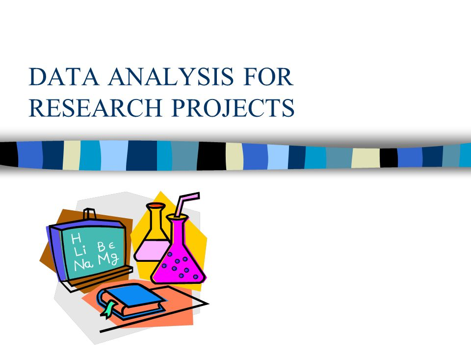 Data Analysis For Research Projects - Ppt Video Online Download