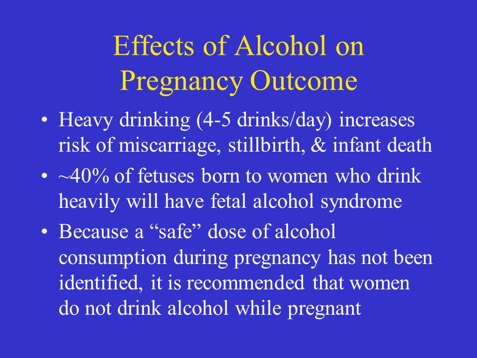 unwanted effects of heavy drinking during pregnancy Fas and related alcohol-induced birth defects are an example of what can happen when a mother heavily imbibes alcohol during the course of the pregnancy in the united states, the surgeons general caution women against drinking while pregnant and require warnings be displayed on all alcoholic products.