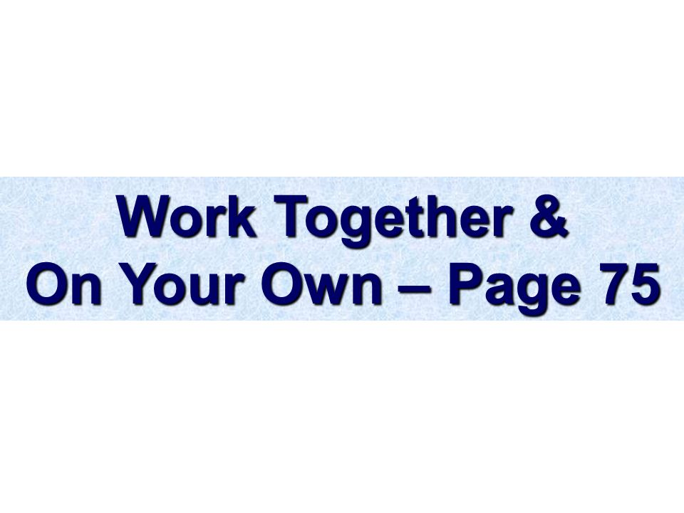 Work Together & On Your Own – Page 75