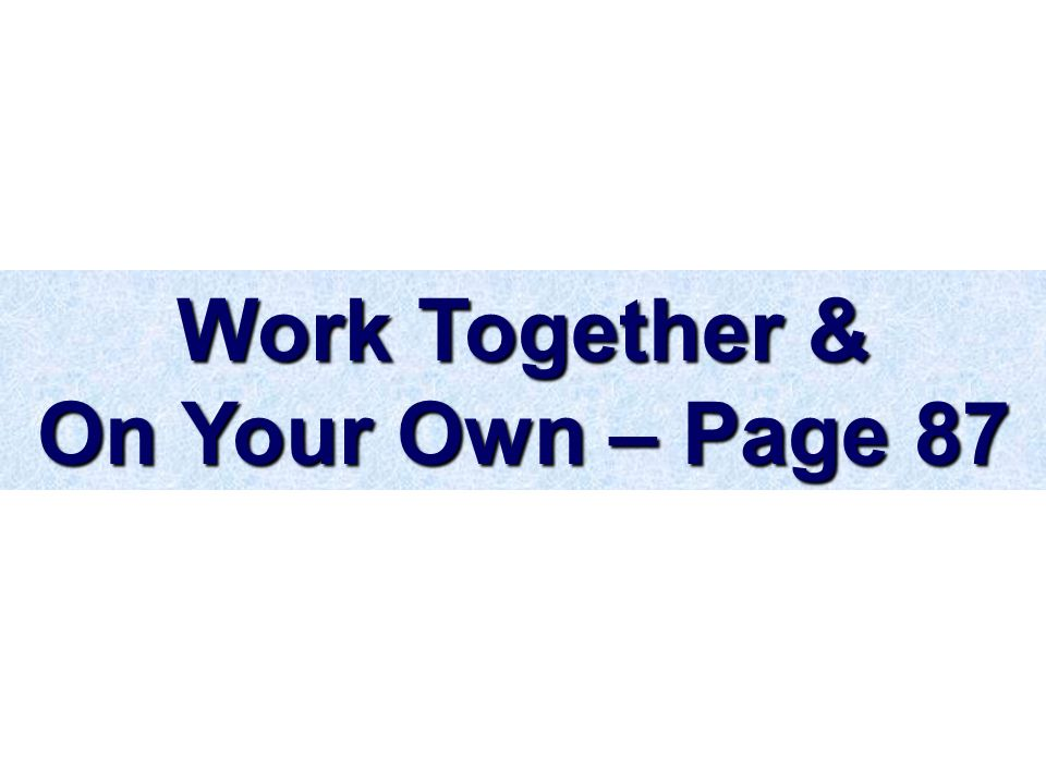 Work Together & On Your Own – Page 87