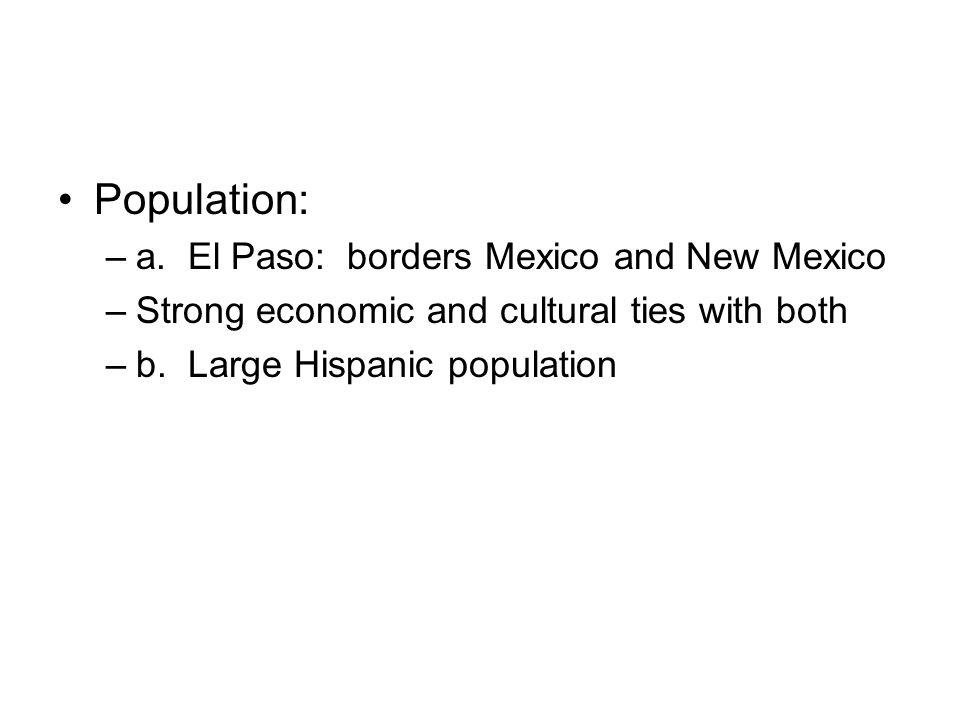 Population: a. El Paso: borders Mexico and New Mexico
