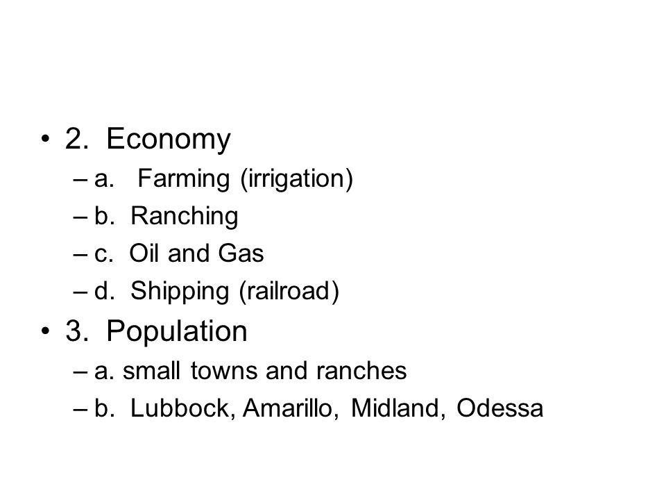 2. Economy 3. Population a. Farming (irrigation) b. Ranching
