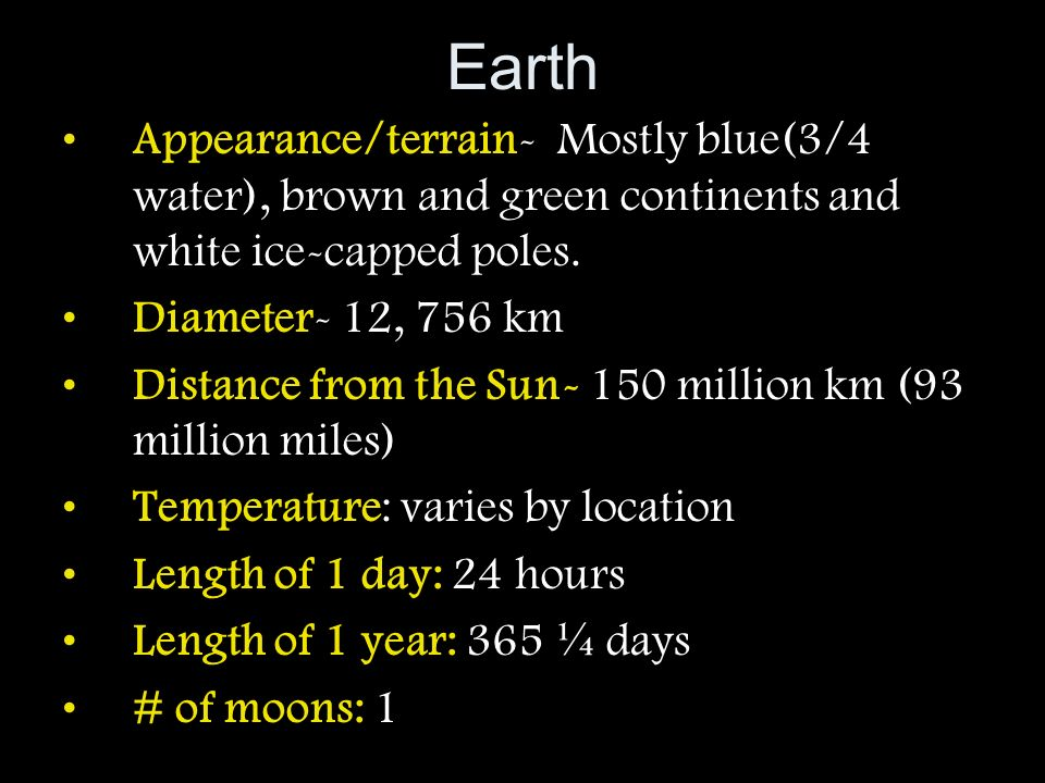 Earth Appearance/terrain- Mostly blue(3/4 water), brown and green continents and white ice-capped poles.