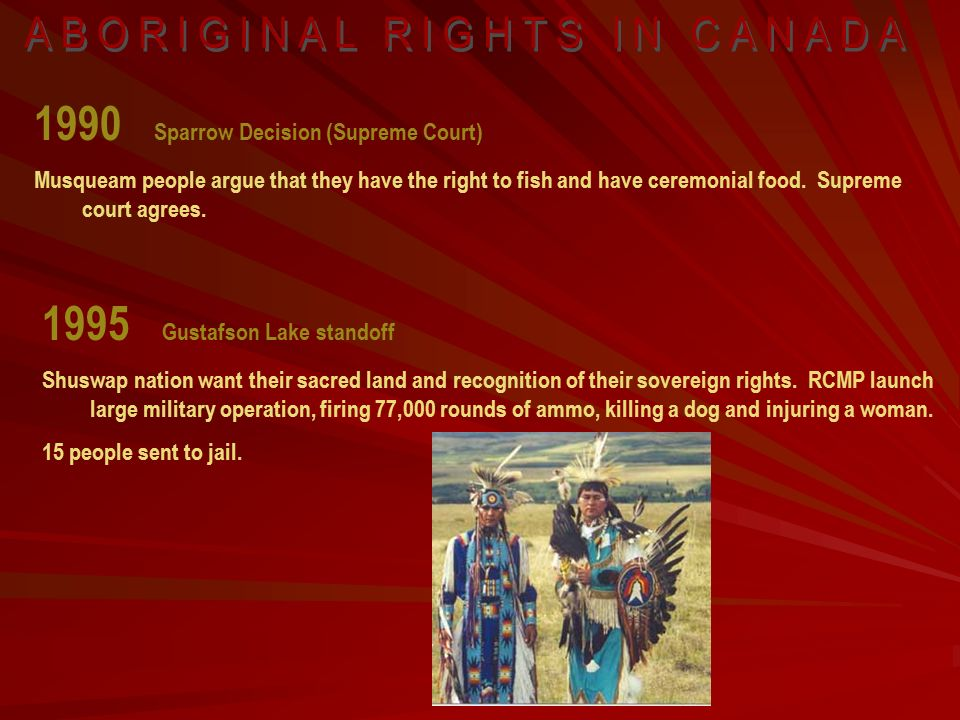 aspects that portrays the canadian government as unfair to the aboriginals 4 with the canadian government and released most of its traditional territory in  government began a new round of reform and sought the input of aboriginal  of mainstream canadians when delaying and avoiding access to a fair and.