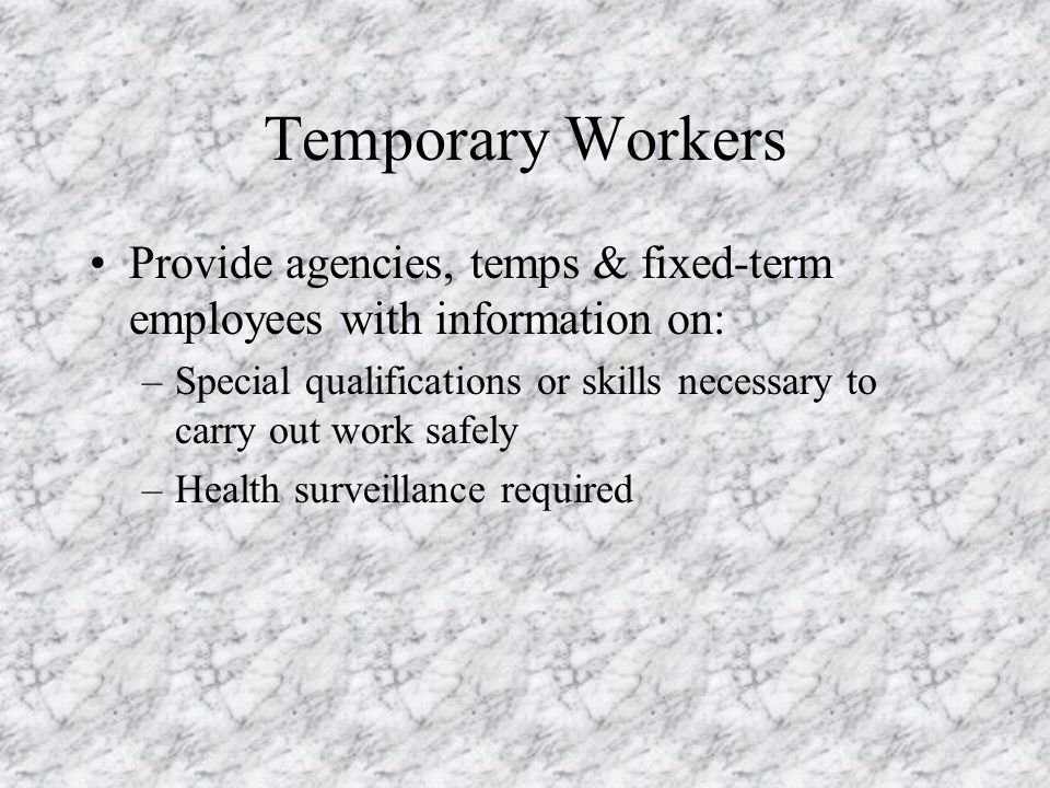 Temporary Workers Provide agencies, temps & fixed-term employees with information on: