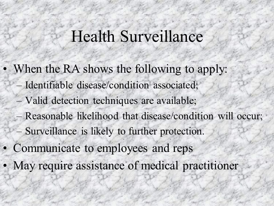 Health Surveillance When the RA shows the following to apply: