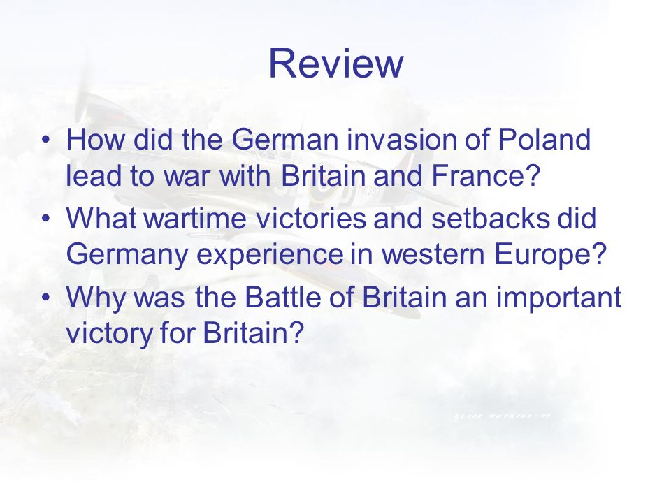 Review How did the German invasion of Poland lead to war with Britain and France